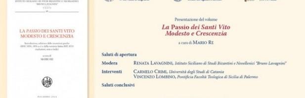 """Presentazione del volume """"La Passio dei Santi Vito Modesto e Crescenzia"""" a cura di Mario Re"""